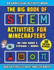 The Big Book of STEM Activities for Minecrafters: An Unofficial Activity Book—Loaded with Puzzles and At-Home Experiments (STEM for Minecrafters) Cover Image