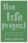 The Life Project: The Extraordinary Story of 70,000 Ordinary Lives Cover Image