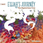 Elijah's Journey Storybook 2, The Mysterious Tree Cover Image