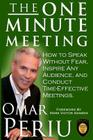 The One Minute Meeting: How to Speak Without Fear, Inspire Any Audience, and Condult Time-Effective Meetings Cover Image