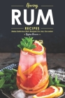 Raving Rum Recipes: Make Delicious Rum Recipes for Any Occasion Cover Image