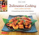 Indonesian Cooking: Satays, Sambals and More [Indonesian Cookbook, 81 Recipes] Cover Image