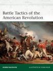 Battle Tactics of the American Revolution (Elite) Cover Image