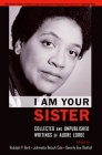 I Am Your Sister: Collected and Unpublished Writings of Audre Lorde Cover Image