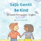 Be Kind (Brazilian Portuguese-English): Seja Gentil Cover Image