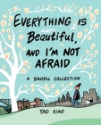 Everything Is Beautiful, and I'm Not Afraid: A Baopu Collection Cover Image
