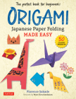 Origami: Japanese Paper Folding Made Easy: The Perfect Book for Beginners! (50 Classic Projects) Cover Image