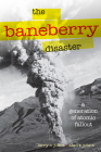The Baneberry Disaster: A Generation of Atomic Fallout (Shepperson Series in Nevada History) Cover Image