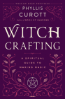 Witch Crafting: A Spiritual Guide to Making Magic Cover Image
