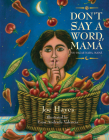 Don't Say a Word, Mama/No Digas Nada, Mama Cover Image