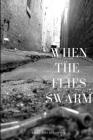 When The Flies Swarm Cover Image