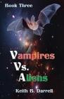 Vampires Vs. Aliens: Book Three Cover Image