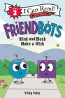 Friendbots: Blink and Block Make a Wish (I Can Read Comics Level 2) Cover Image