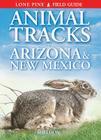 Animal Tracks of Arizona & New Mexico Cover Image