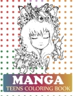 Manga Teens Coloring Book: Manga Coloring Book For Kids Girls and Adults Cover Image