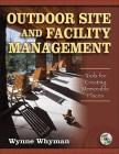 Outdoor Site and Facility Management: Tools for Creating Memorable Places Cover Image