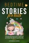 Bedtime Stories For Kids: Unicorn and Meditations Stories for Children and Toddlers to Help Them Fall Asleep and Relax. Fables For Kids. Ages 2- Cover Image