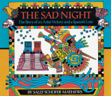 The Sad Night: The Story of an Aztec Victory and a Spanish Loss Cover Image