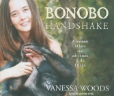 Bonobo Handshake: A Memoir of Love and Adventure in the Congo Cover Image
