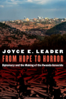 From Hope to Horror: Diplomacy and the Making of the Rwanda Genocide Cover Image