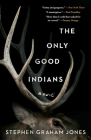 The Only Good Indians Cover Image
