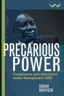 Precarious Power: Compliance and Discontent Under Ramaphosa's ANC Cover Image