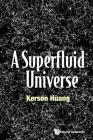 A Superfluid Universe Cover Image