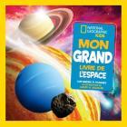 National Geographic Kids: Mon Grand Livre de l'Espace Cover Image