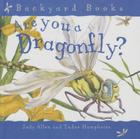 Are You a Dragonfly? (Backyard Books) Cover Image