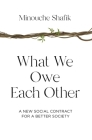 What We Owe Each Other: A New Social Contract for a Better Society Cover Image