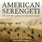 American Serengeti Lib/E: The Last Big Animals of the Great Plains Cover Image