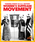 Women's Suffrage Movement (Turning Points in U.S. History) Cover Image