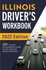 Illinois Driver's Workbook: 320+ Practice Driving Questions to Help You Pass the Illinois Learner's Permit Test Cover Image
