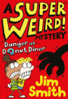 A Super Weird! Mystery: Danger at Donut Diner Cover Image