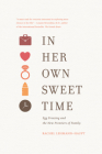 In Her Own Sweet Time: Egg Freezing and the New Frontiers of Family Cover Image