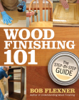 Wood Finishing 101: The Step-By-Step Guide Cover Image
