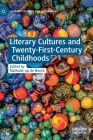 Literary Cultures and Twenty-First-Century Childhoods Cover Image