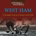 When Football Was Football: West Ham: A Nostalgic Look at a Century of the Club Cover Image