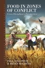 Food in Zones of Conflict: Cross-Disciplinary Perspectives Cover Image