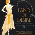 Land of Desire Lib/E: Merchants, Power, and the Rise of a New American Culture Cover Image
