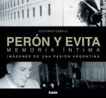 Perón y Evita, memoria íntima: Imágenes de una pasión argentina Cover Image