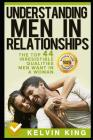 Understanding Men in Relationships: The Top 44 Irresistible Qualities Men Want in a Woman Cover Image