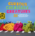 Curious Creatable Creatures: 22 STEAM Projects That Magnetize, Glide, Slingshot, and Sometimes Scootch Cover Image