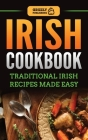 Irish Cookbook: Traditional Irish Recipes Made Easy Cover Image