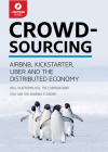 Crowdsourcing: Uber, Airbnb, Kickstarter, & the Distributed Economy Cover Image