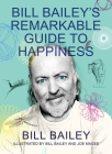 Bill Bailey's Remarkable Guide to Happiness Cover Image