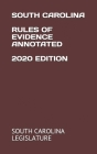 South Carolina Rules of Evidence Annotated 2020 Edition Cover Image