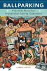 Ballparking: Practical Math for Impractical Sports Questions Cover Image