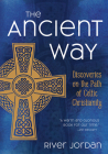 The Ancient Way: Discoveries on the Path of Celtic Christianity Cover Image