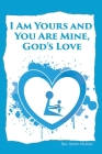 I am Yours and You are Mine: God's Love Cover Image